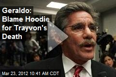 Geraldo: Blame Hoodie for Trayvon's Death