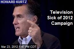 Television Sick of 2012 Campaign