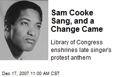 Sam Cooke Sang, and a Change Came