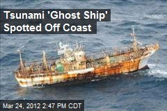 Tsunami 'Ghost Ship' Spotted Off Coast