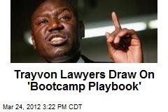 Trayvon Lawyers Draw On 'Bootcamp Playbook'