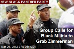 Group Calls for Black Militia to Grab Zimmerman