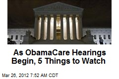 As ObamaCare Hearings Begin, 5 Things to Watch