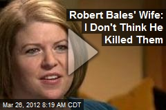 Robert Bales' Wife: I Don't Think He Killed Them