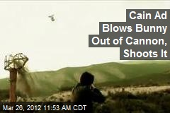 Cain Ad Blows Bunny Out of Cannon, Shoots It