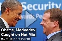 Obama, Medvedev Caught on Hot Mic