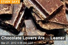 How Sweet It Is: Chocolate Lovers Are Leaner