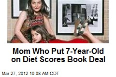 Mom Who Put 7-Year-Old on Diet Scores Book Deal