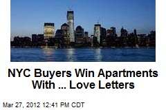 NYC Buyers Win Apartments With ... Love Letters