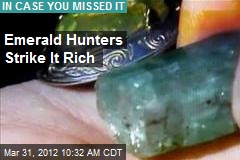 Emerald Hunters Strike It Rich