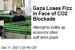 Gaza Loses Fizz in Face of CO2 Blockade