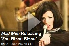 Mad Men Releasing 'Zou Bisou Bisou'