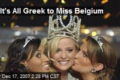 It's All Greek to Miss Belgium
