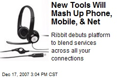 New Tools Will Mash Up Phone, Mobile, & Net