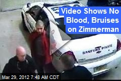 Video Shows No Blood, Bruises on Zimmerman