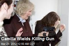 Camilla Wields Killing Gun