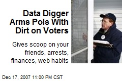 Data Digger Arms Pols With Dirt on Voters
