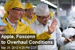 Apple, Foxconn to Overhaul Conditions
