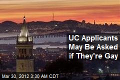 UC Applicants May Be Asked if They're Gay