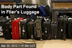 Body Part Found in Flier's Luggage