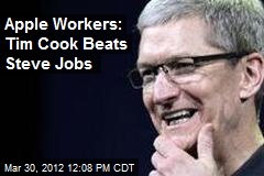 Apple Workers: Tim Cook Beats Steve Jobs