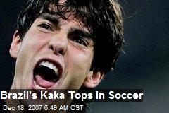 Brazil's Kaka Tops in Soccer