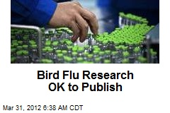 Bird Flu Research OK to Publish