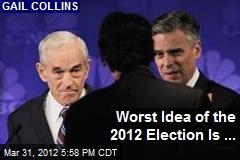 Worst Political Idea of the 2012 Season