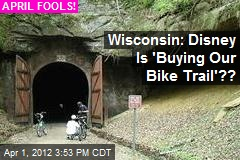 Wisconsin Freaks Out Over Disney Plan to 'Buy Bike Trail'