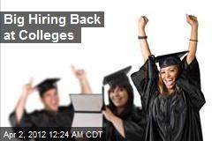 Big Hiring Back at Colleges