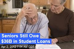 Seniors Still Owe $36B in Student Loans