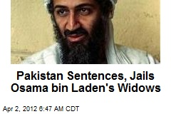 Pakistan Sentences, Jails Osama bin Laden's Widows