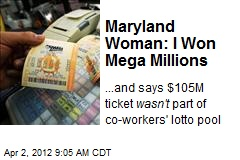 Maryland Woman: I Won Mega Millions
