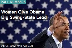 Women Give Obama Big Swing-State Lead