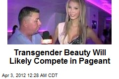 Transgender Beauty Will Likely Compete in Pageant