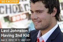 Levi Johnston Having 2nd Kid