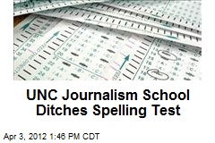 UNC Journalism School Ditches Spelling Test