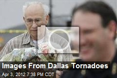 Images From Dallas' Tornadoes