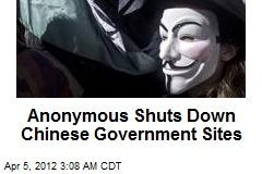Anonymous Shuts Down Chinese Government Sites