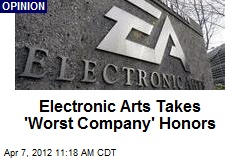 Electronic Arts Takes 'Worst Company' Honors