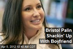 Bristol Palin Shackin' Up With Boyfriend