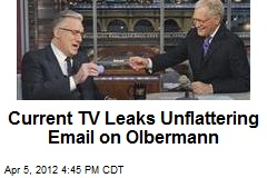 Current TV Leaks Unflattering Email on Olbermann