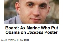 Prosecutor: Toss Marine Who Put Prez on Jackass Poster