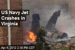 US Navy Jet Crashes in Virginia