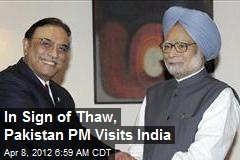 In Sign of Thaw, Pakistan PM Visits India
