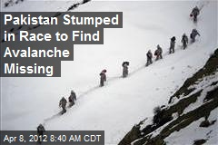 Pakistan Stumped in Race to Find Avalanche Missing