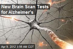 New Brain Scan Tests for Alzheimer's