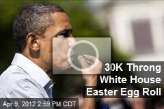 30K Throng White House Easter Egg Roll