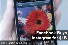 Facebook Buys Instagram for $1B