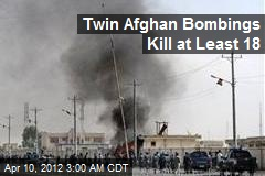 Twin Afghan Bombings Kill at Least 18